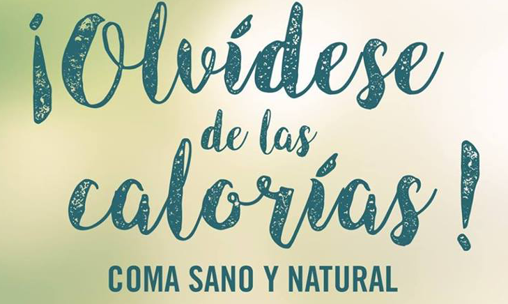 OLVÍDESE DE LAS CALORÍAS